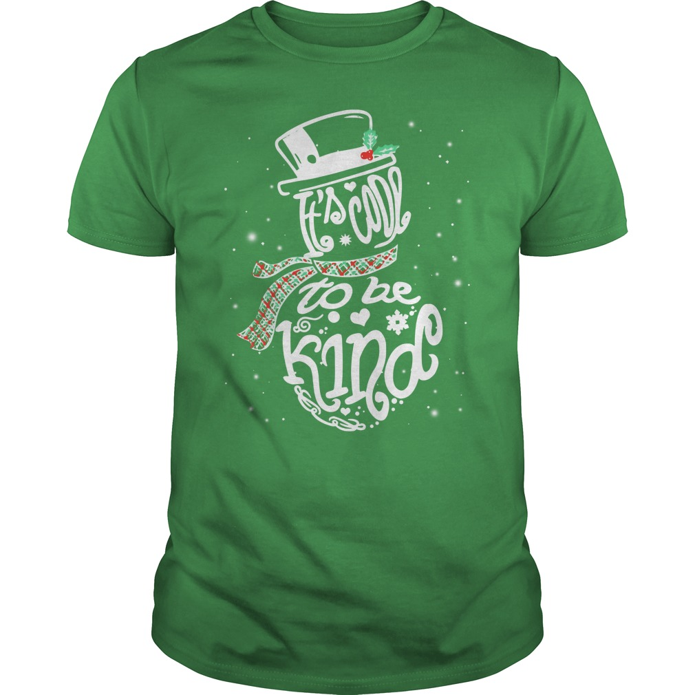 It's Cool To Be Kind - Snowman Christmas shirt guy tee