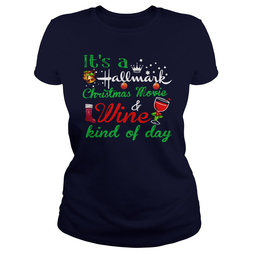 It's a Hallmark Christmas movie and wine kind of day shirt lady tee