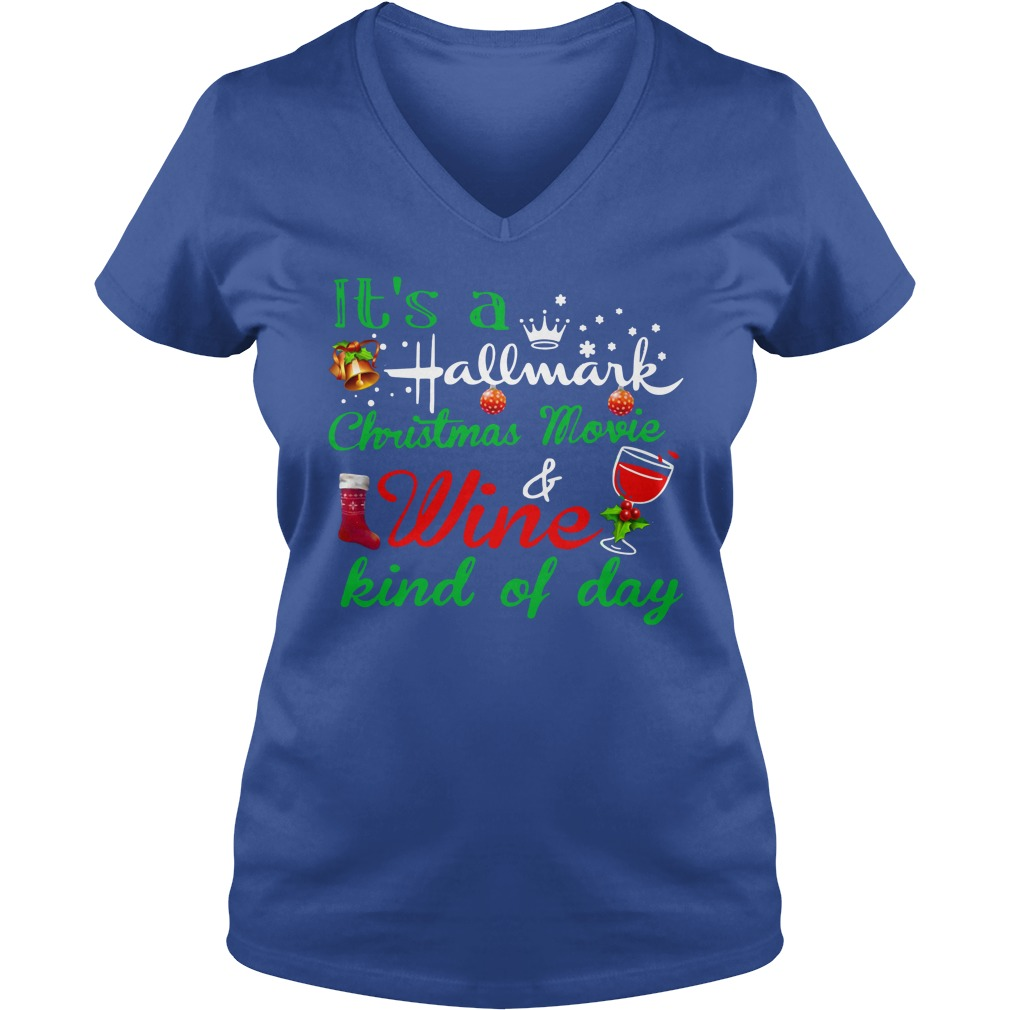 It's a Hallmark Christmas movie and wine kind of day shirt lady v-neck