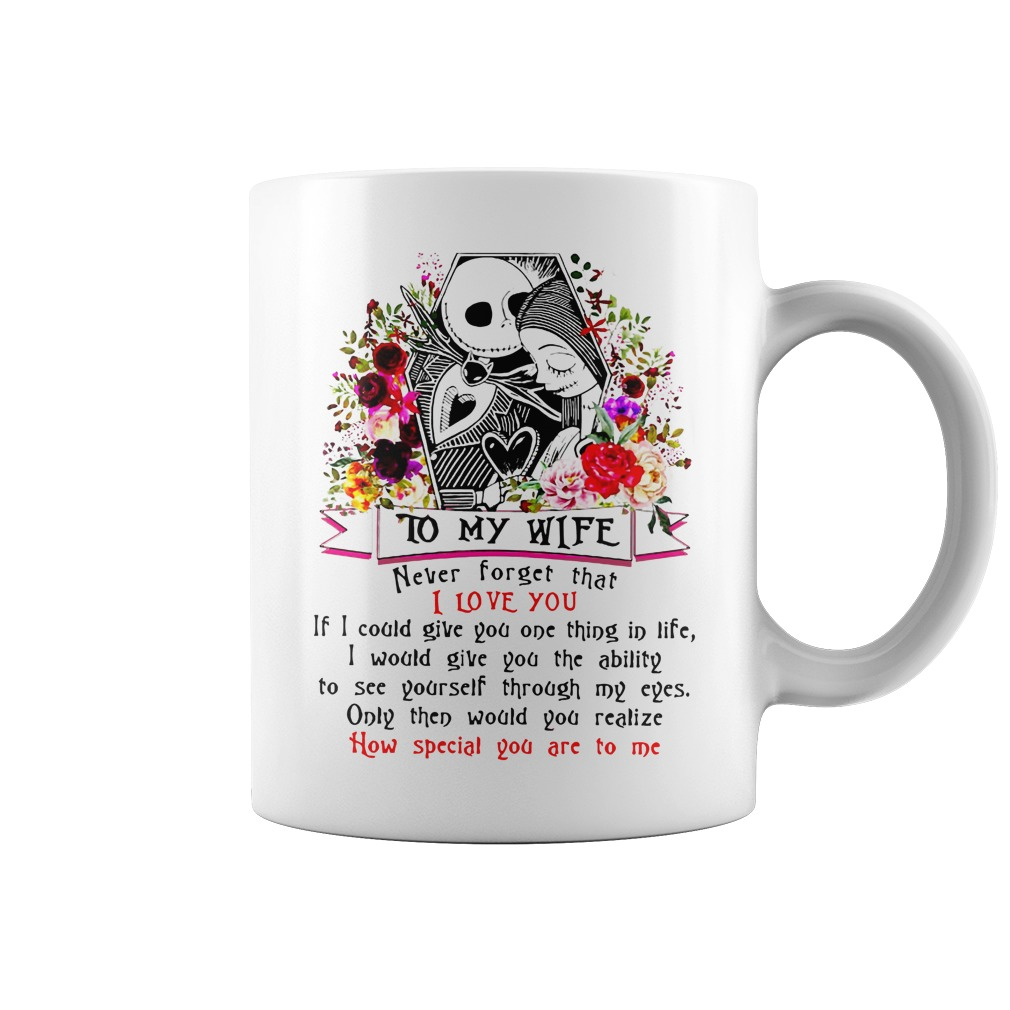 Jack Skellington and Sally To my wife never forget that I love you mug