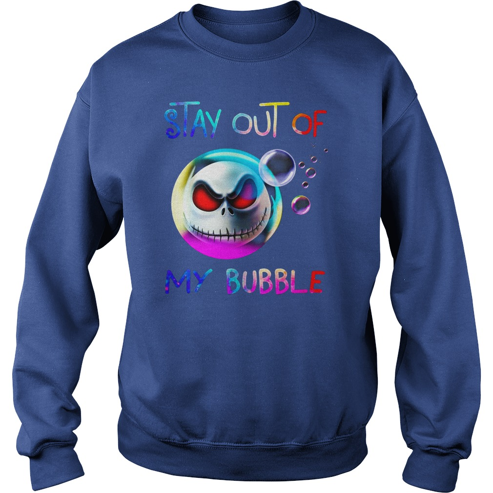 Jack Skellington's head - Stay out of my bubble shirt sweat shirt