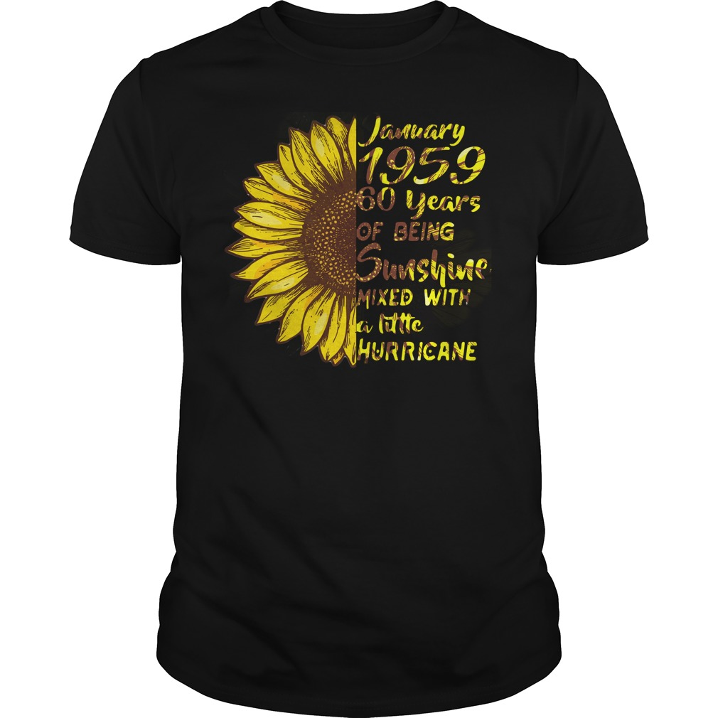 January 1959 60 years of being sunshine mixed with a little hurricane shirt guy tee