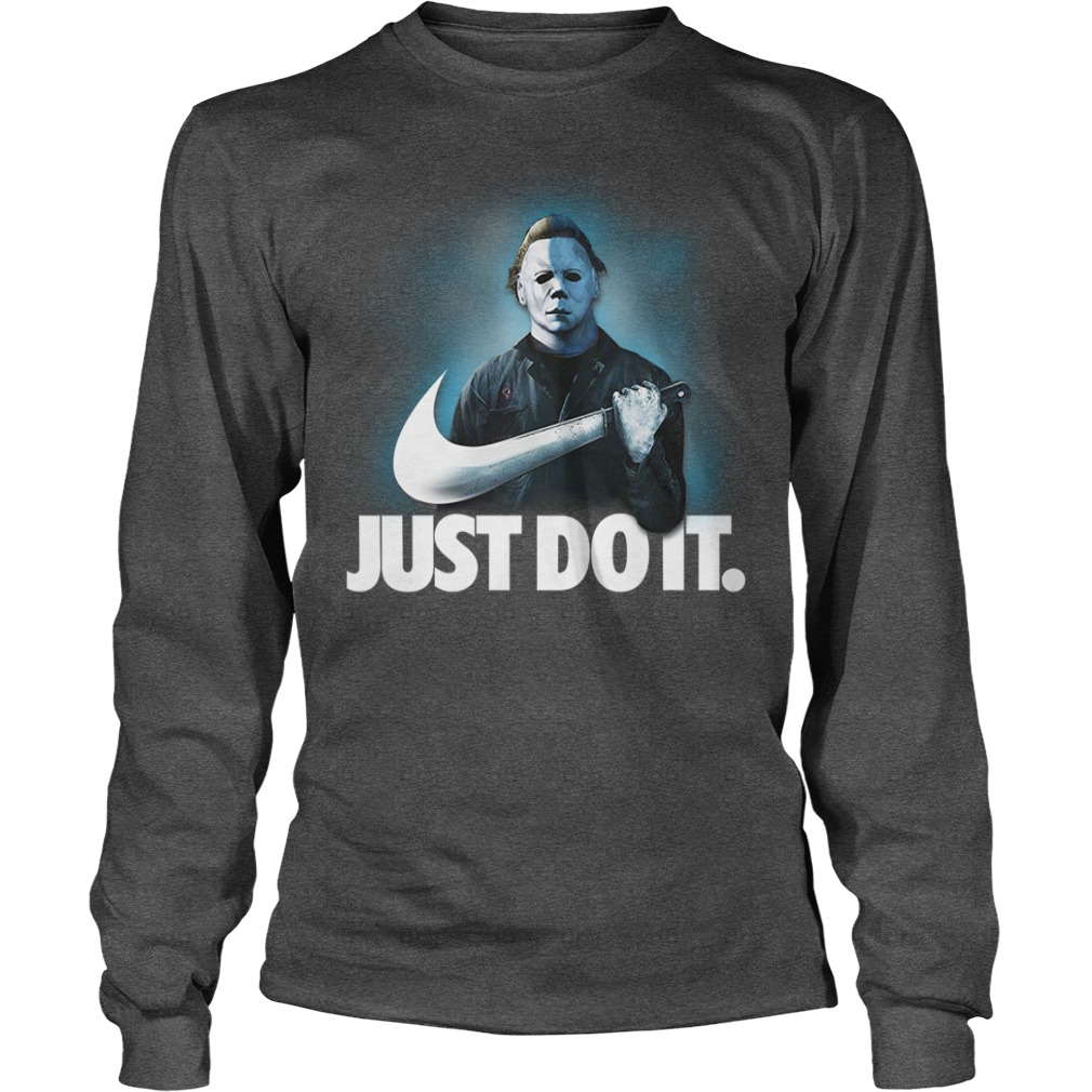 Michael Myers Just Do It shirt unisex longsleeve tee