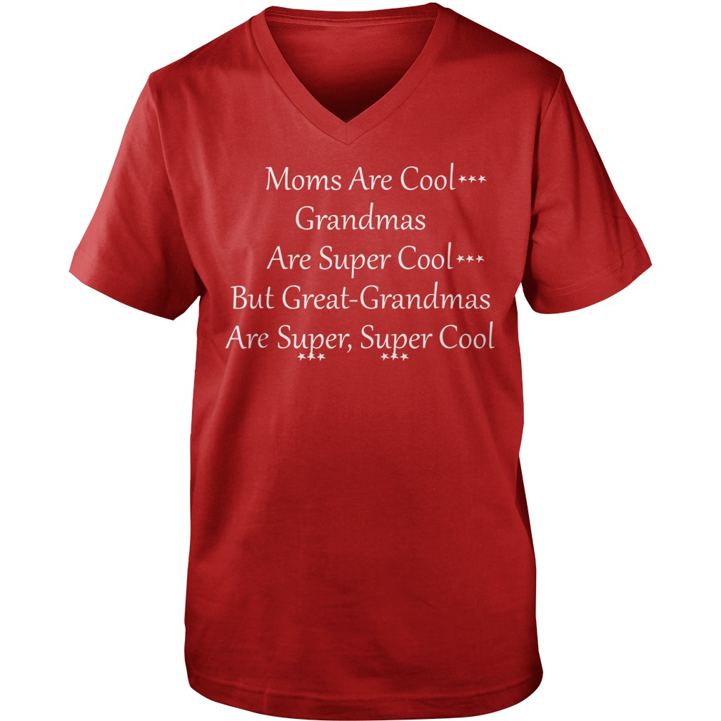 Mom are cool grandmas are super cool but great grandmas are super super cool shirt guy v-neck