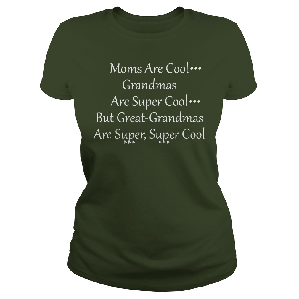 Mom are cool grandmas are super cool but great grandmas are super super cool shirt lady tee
