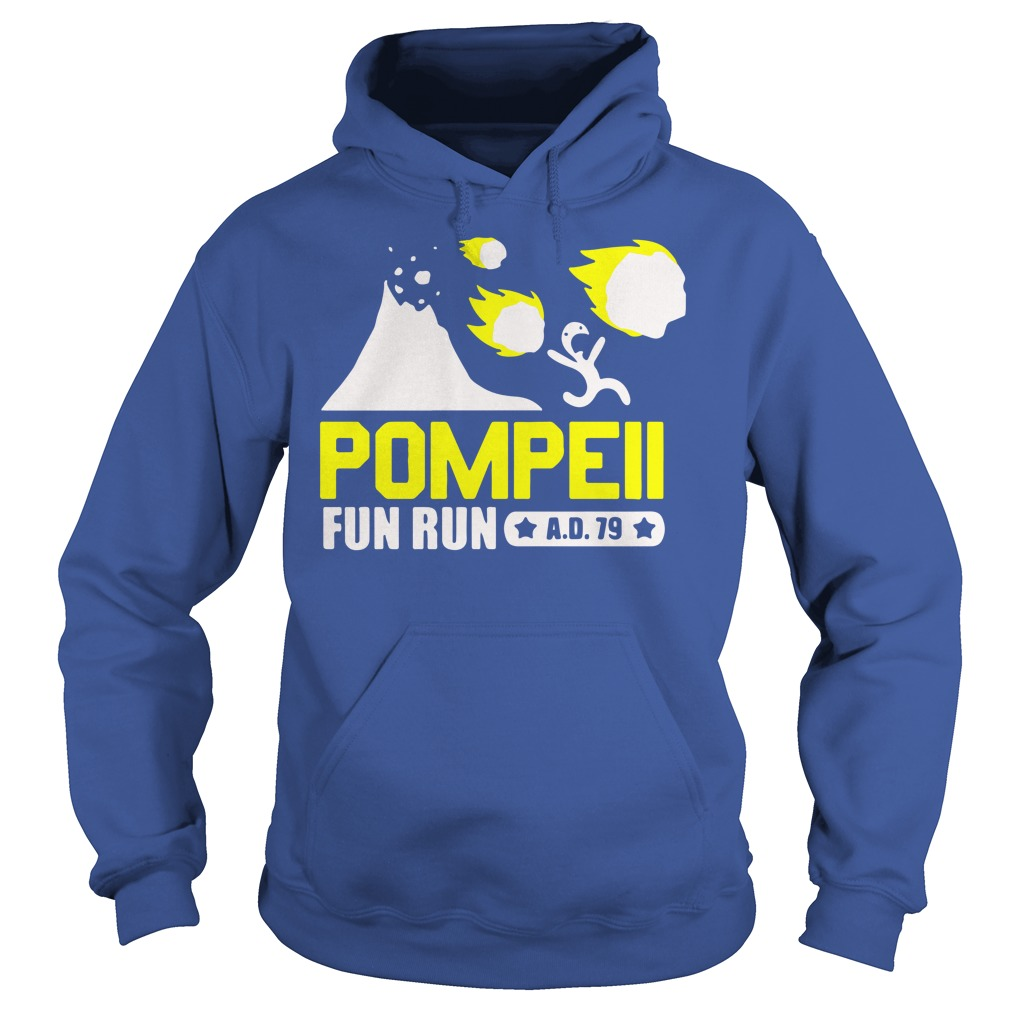 Pompeii Fun Run AD 79 shirt hoodie