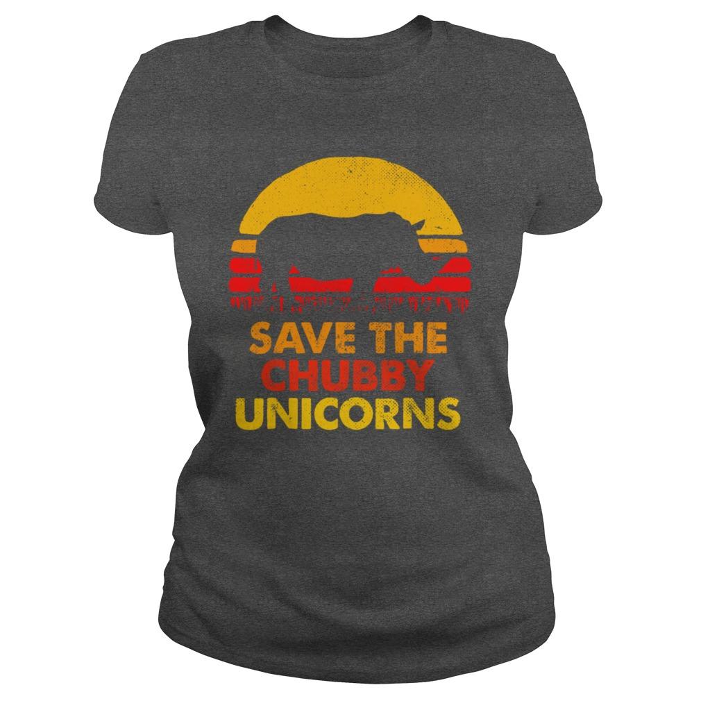 Save The Chubby Unicorns shirt lady tee