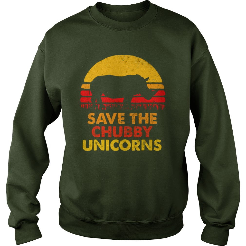 Save The Chubby Unicorns shirt sweat shirt