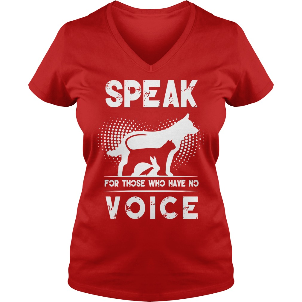 Speak for those who have no voice shirt lady v-neck