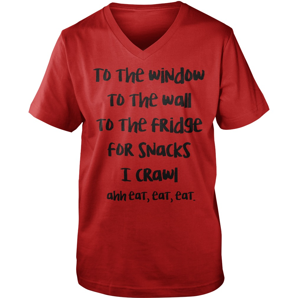 To the window to the wall to the fridge for snacks I crawl ahh eat eat eat shirt guy v-neck