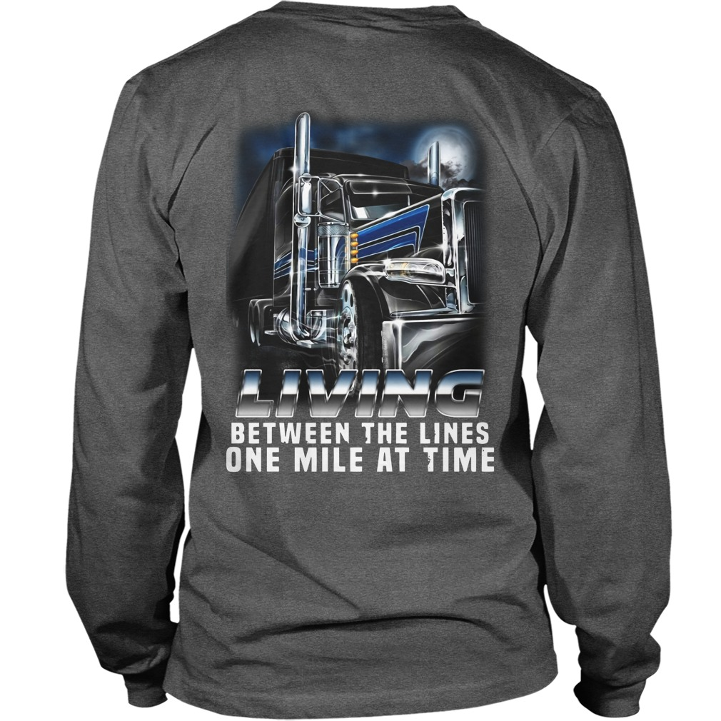 Truck living between the lines one mile at time shirt unisex longsleeve tee