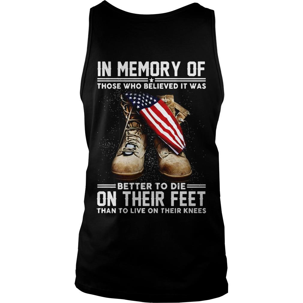 Veteran In memory of those better to die on their feet shirt unisex tank top