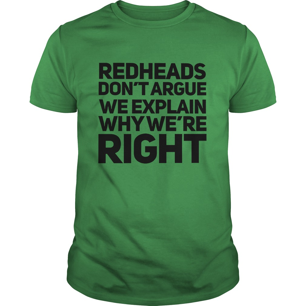 Redheads don't argue we explain why we're right shirt guy tee