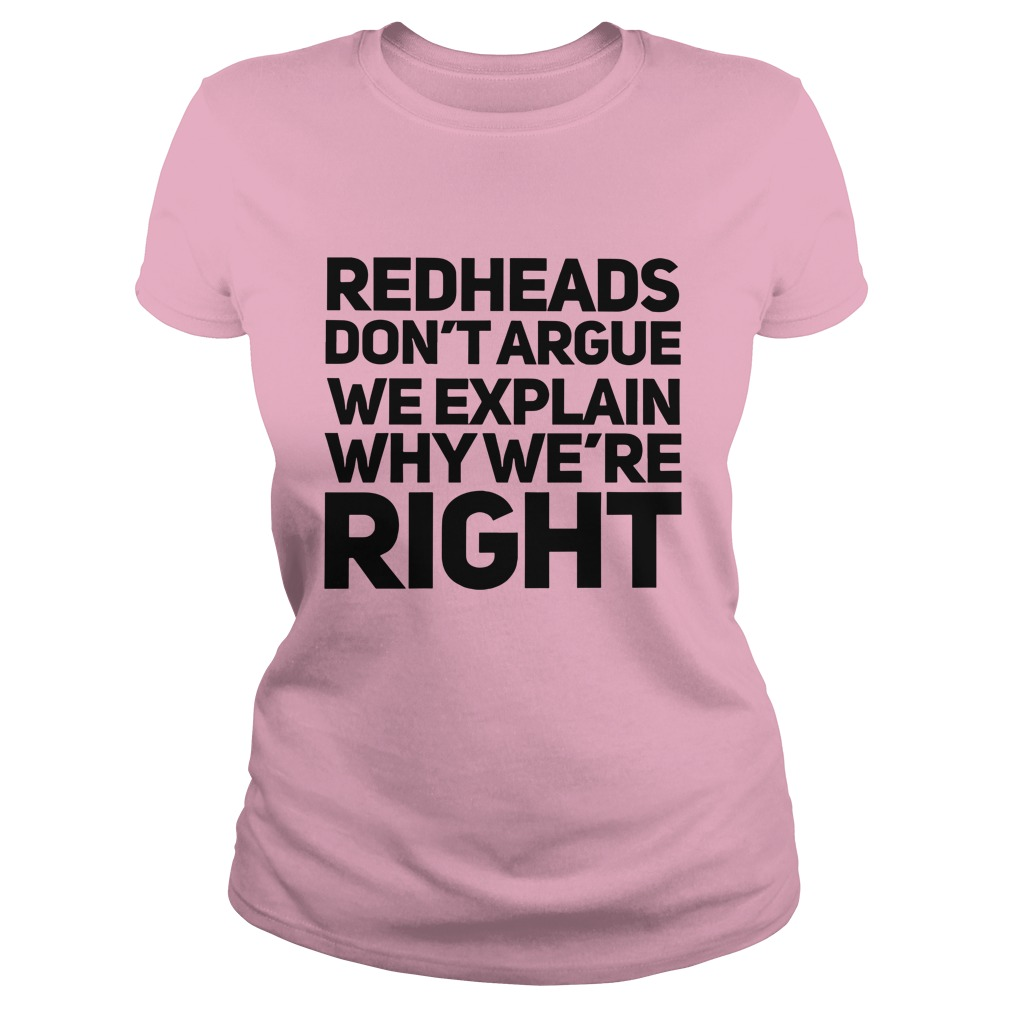 Redheads don't argue we explain why we're right shirt lady tee