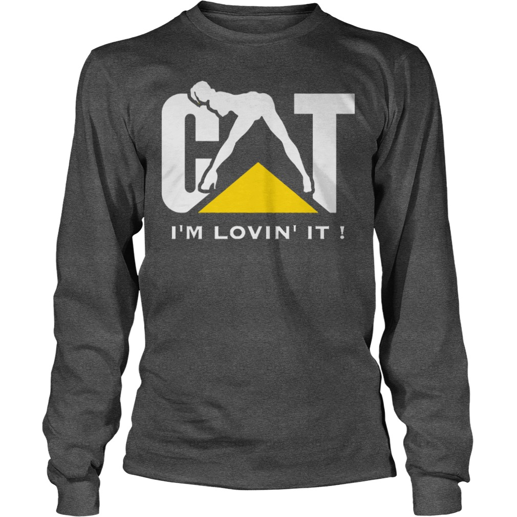 Cat I'm lovin' it shirt unisex longsleeve tee