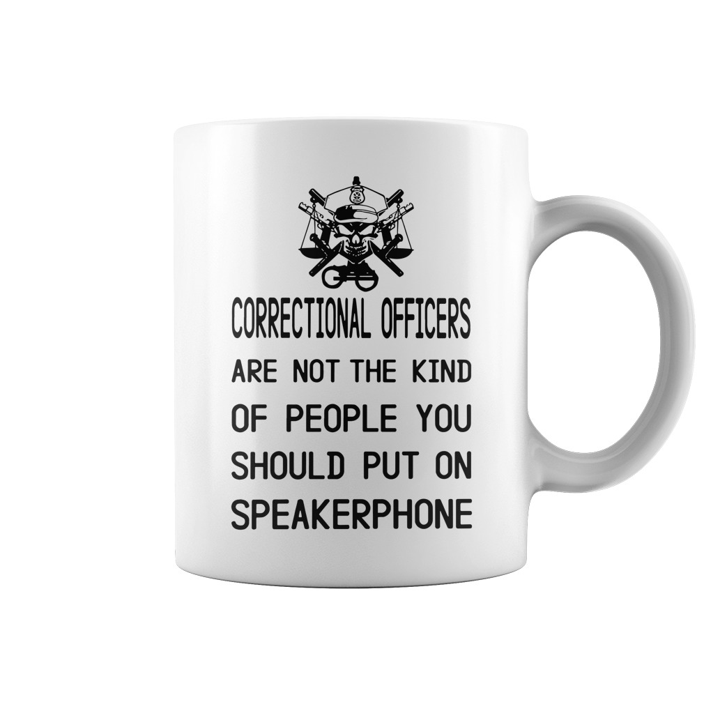 Correctional officers are not the kind of people you should put on speakerphone mug