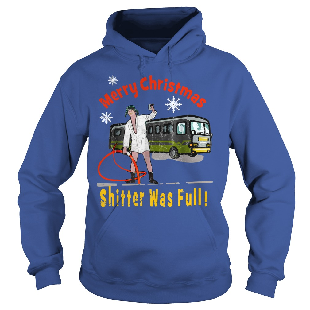 Cousin Eddie The Shitter Was Full Merry Christmas shirt hoodie
