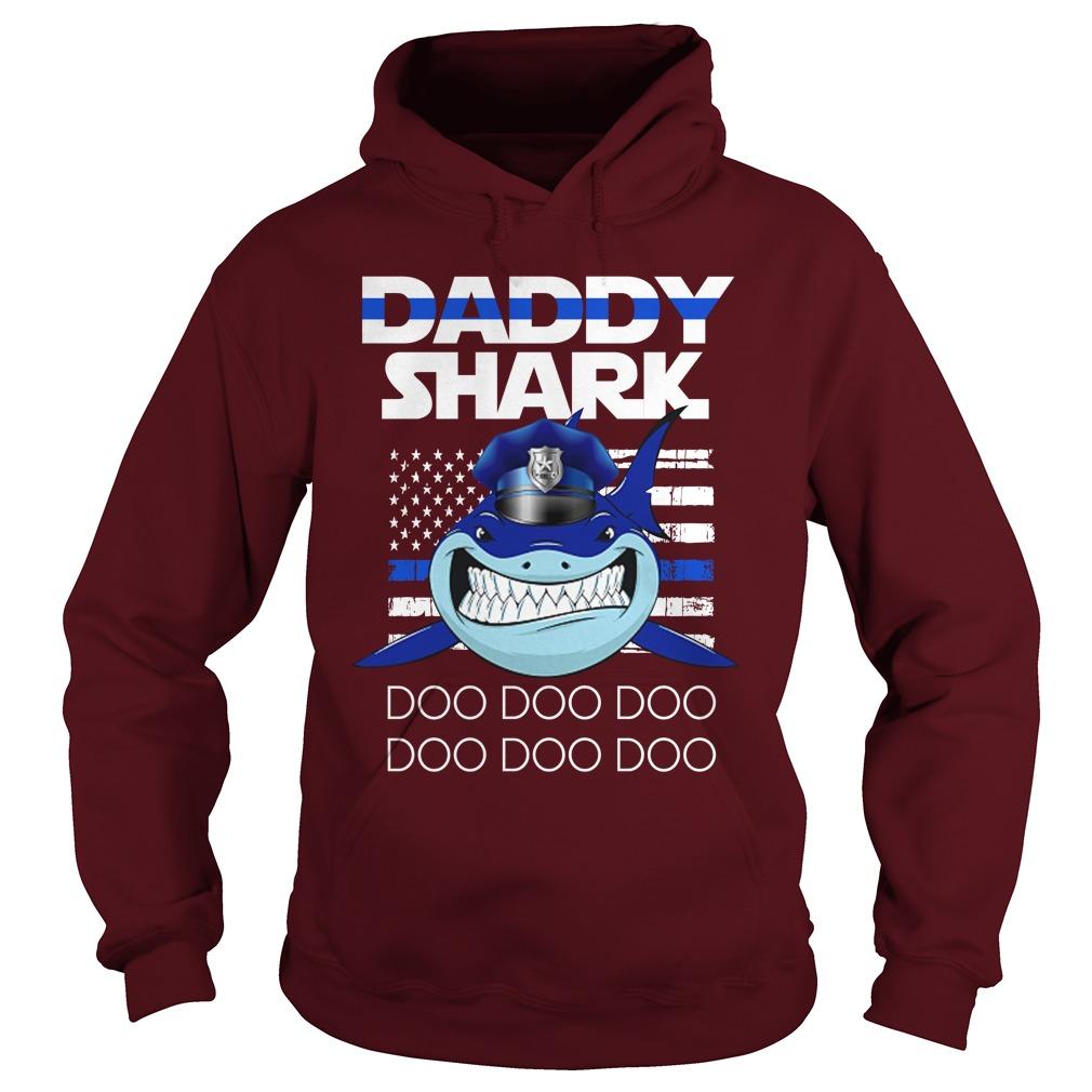Daddy Shark Doo Doo Doo Shark Police American Flag shirt hoodie