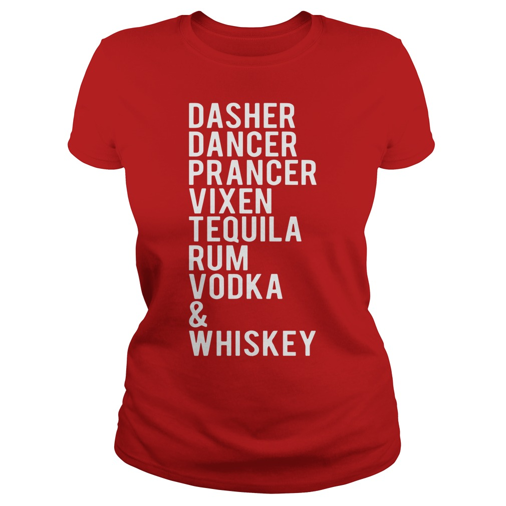 Dasher dancer prancer vixen tequila rum vodka whiskey shirt lady tee