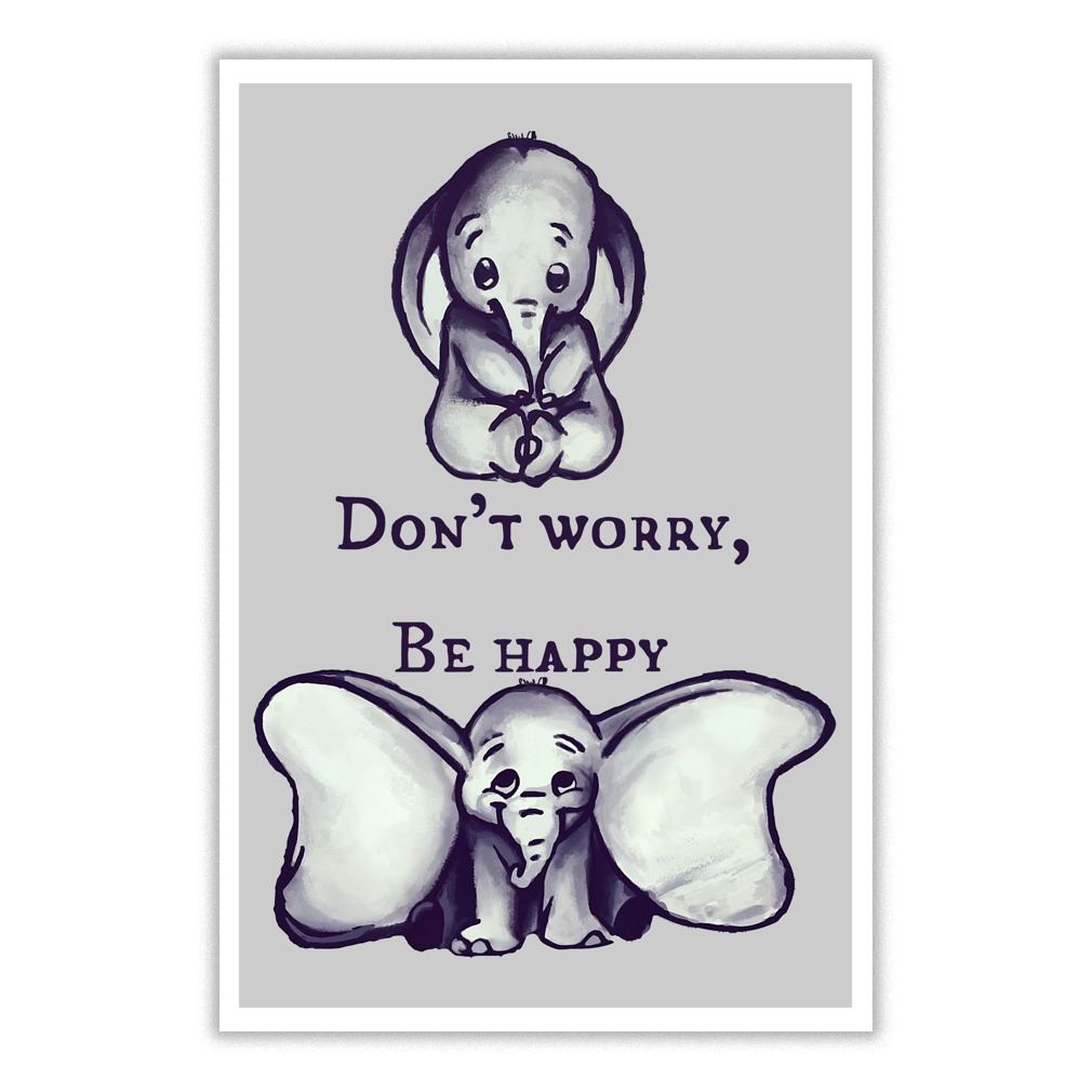 Don't worry be happy Elephant poster