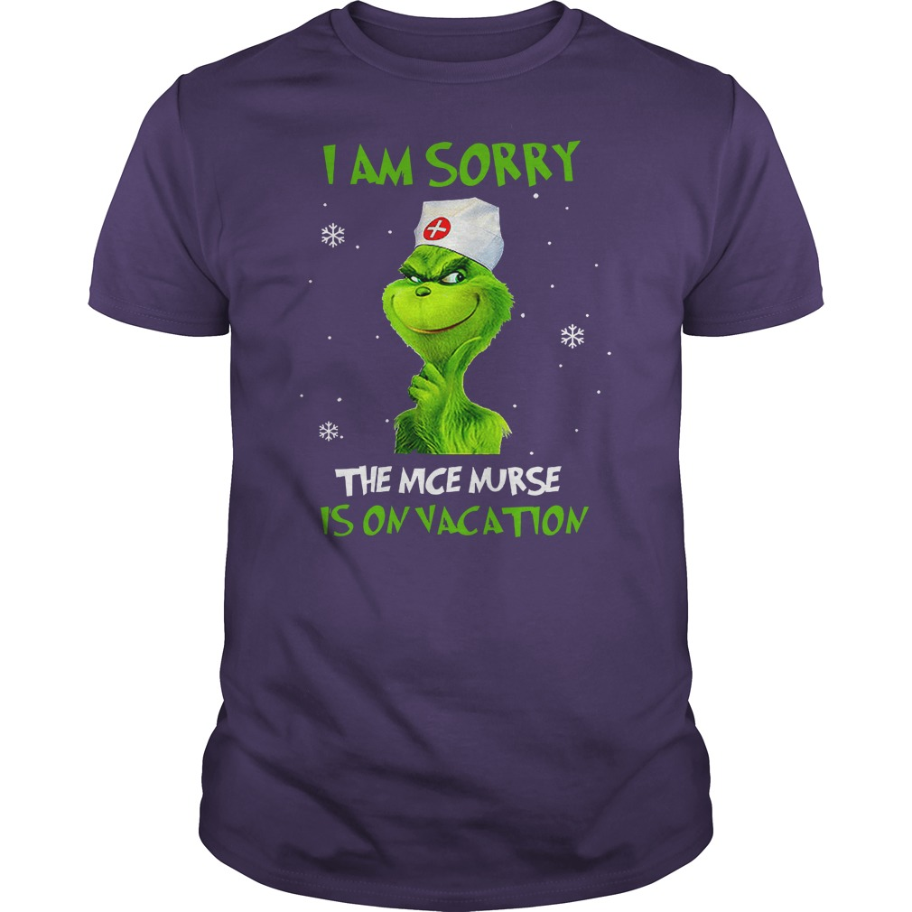 Grinch I am sorry the nice nurse is on vacation shirt guy tee