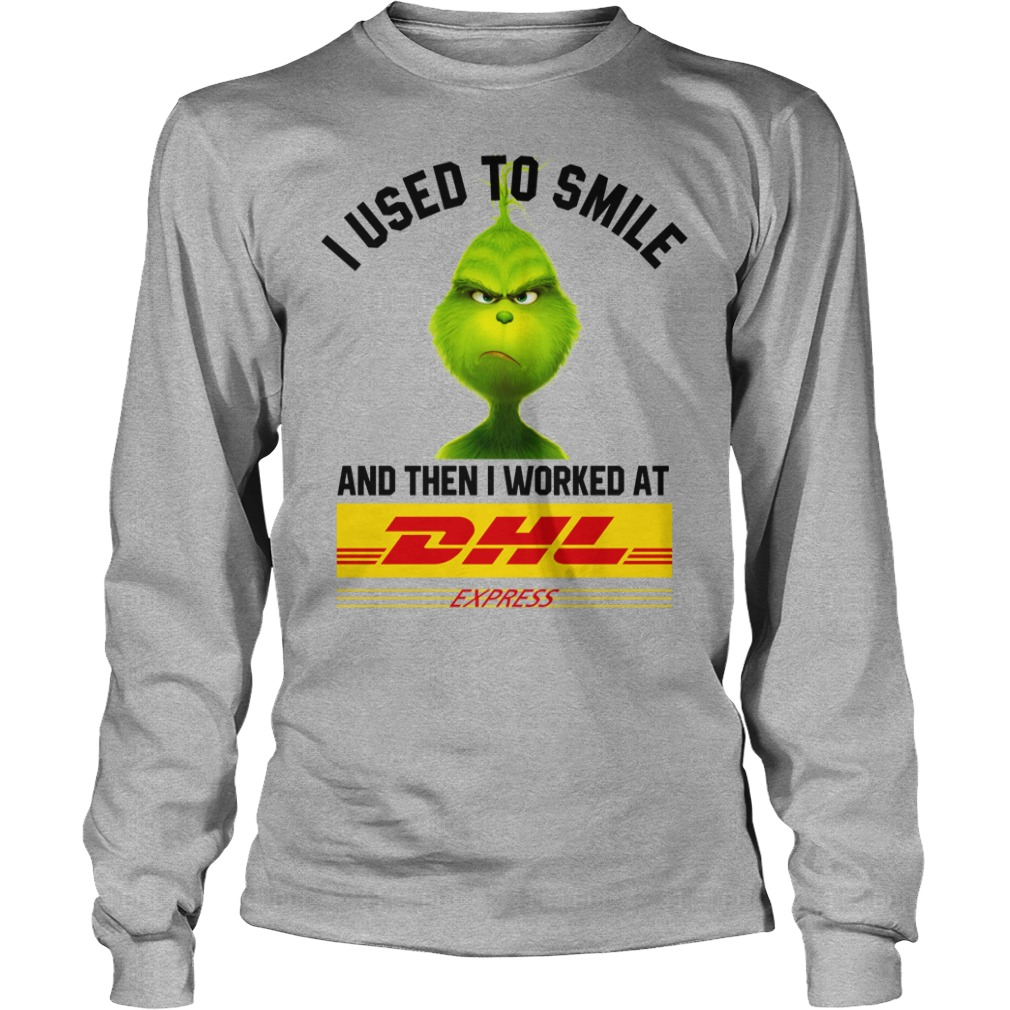 Grinch I used to smile and then i worked at Dhl Express shirt unisex longsleeve tee
