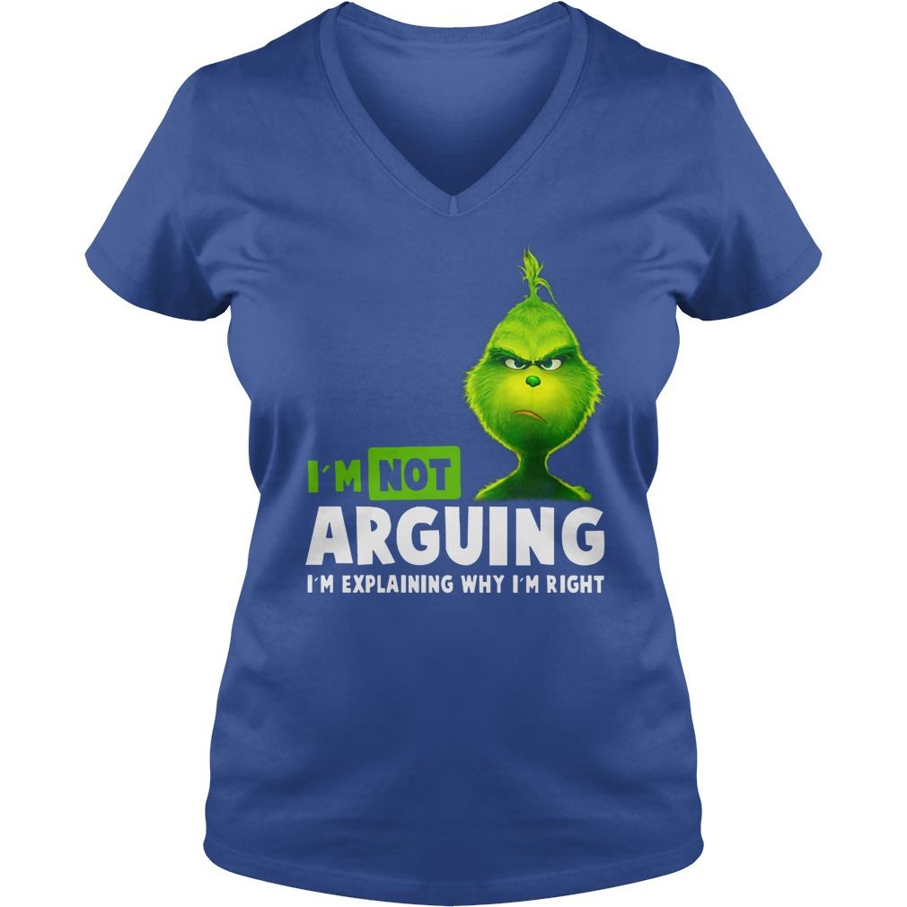 Grinch I'm not arguing i'm explaining why i'm right shirt lady v-neck
