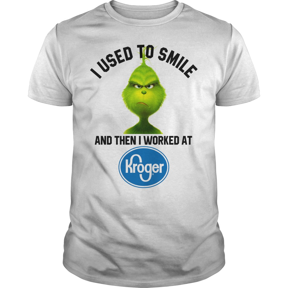 c4337589e51d Grinch i used to smile and then i worked at Kroger shirt, guy tee ...