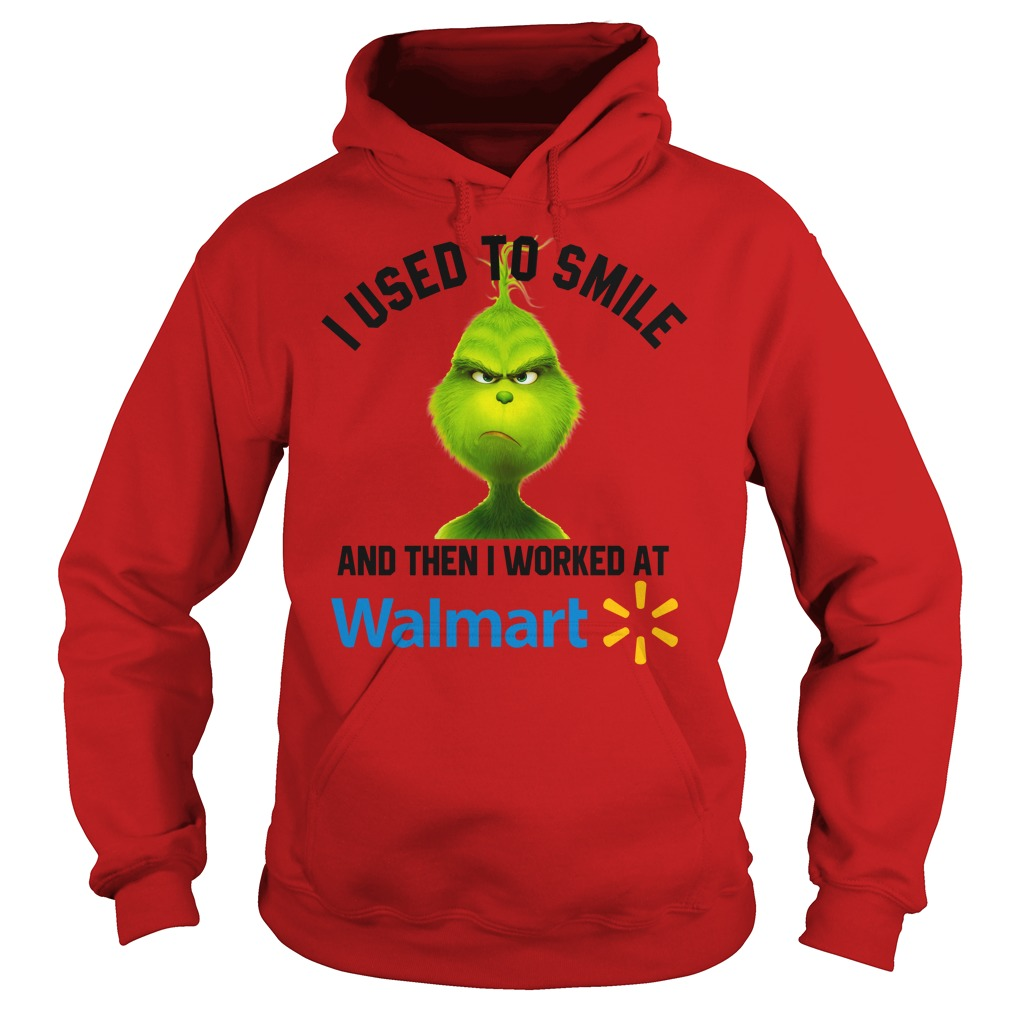 Grinch i used to smile and then i worked at Walmart shirt hoodie