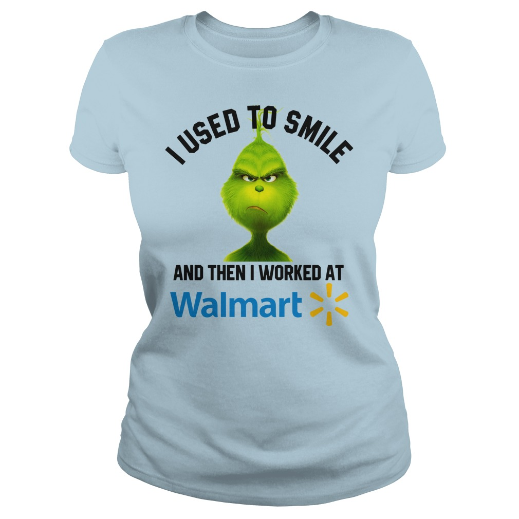 Grinch i used to smile and then i worked at Walmart shirt lady tee