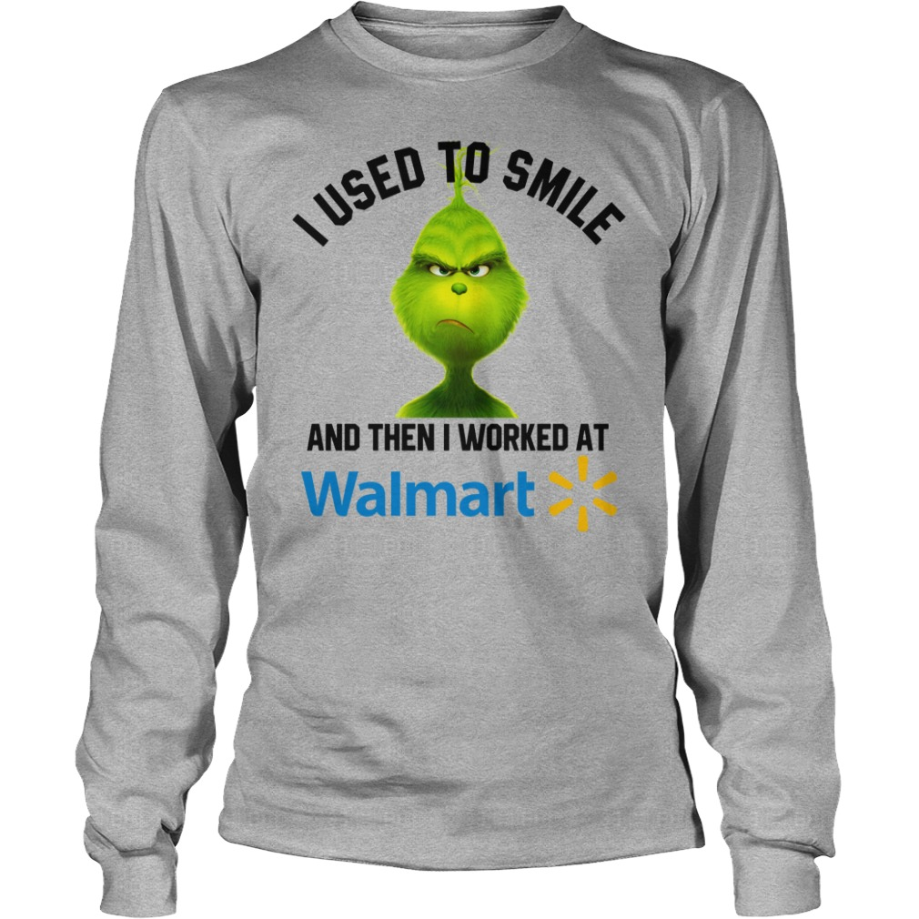 Grinch i used to smile and then i worked at Walmart shirt unisex longsleeve tee