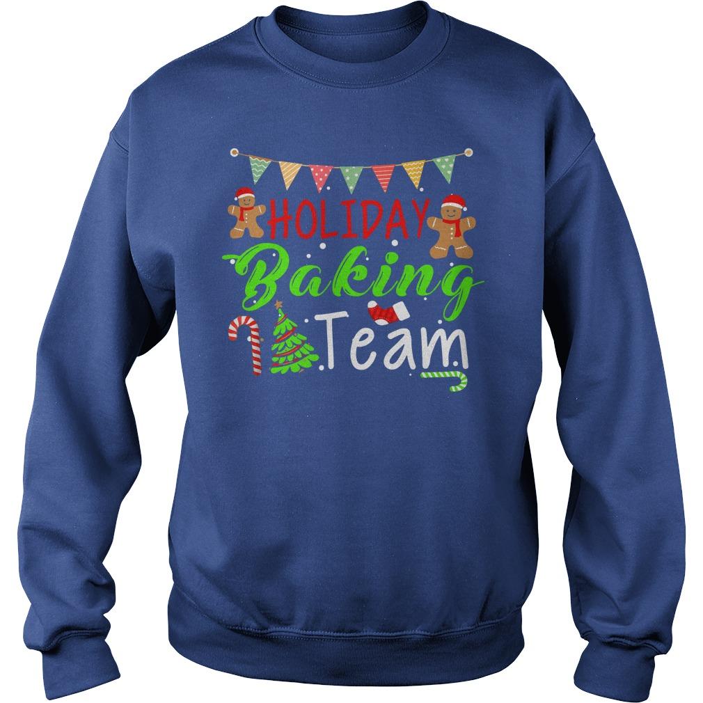 Holiday Baking Team Christmas shirt sweat shirt
