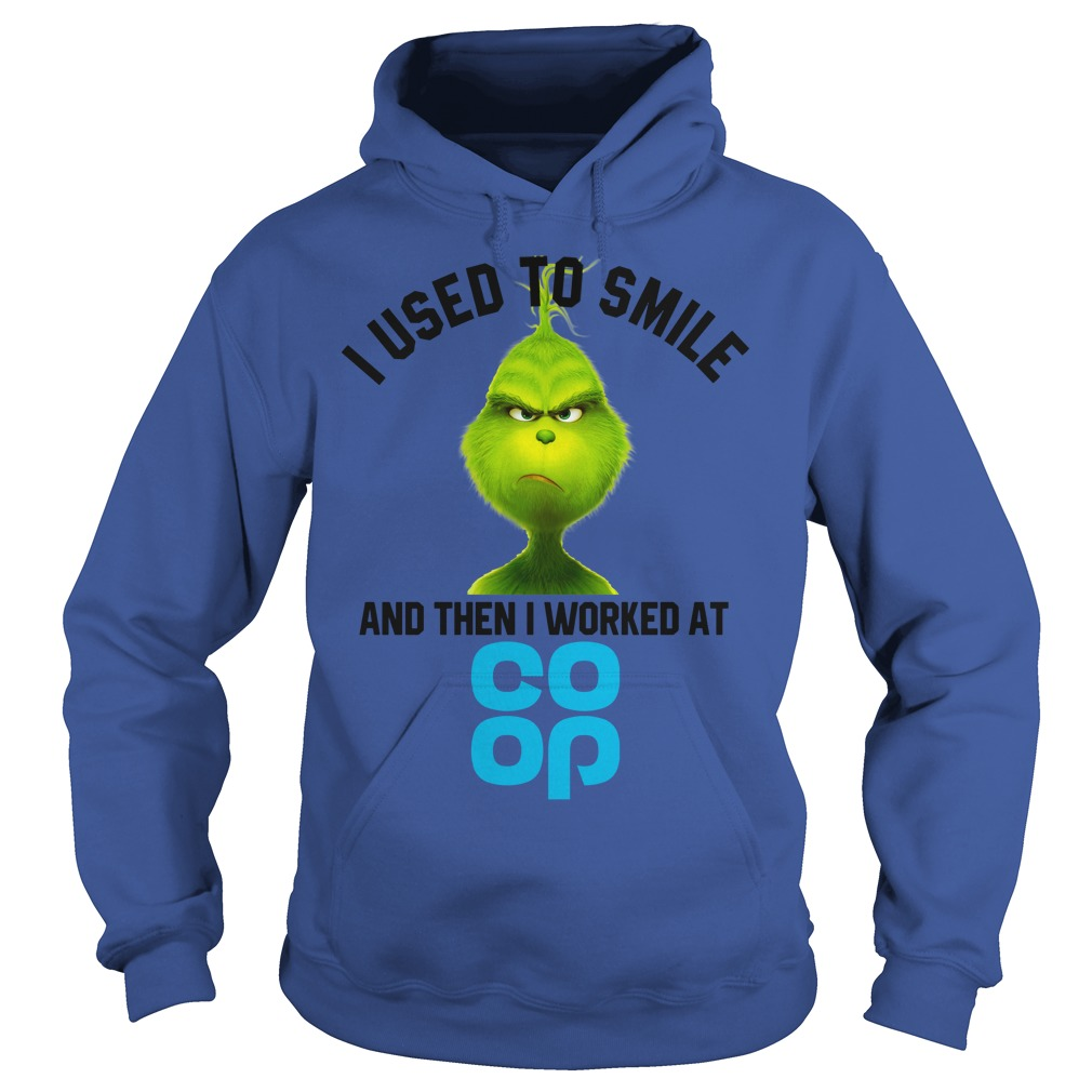 I used to smile and then i worked at The Co-op grinch shirt hoodie