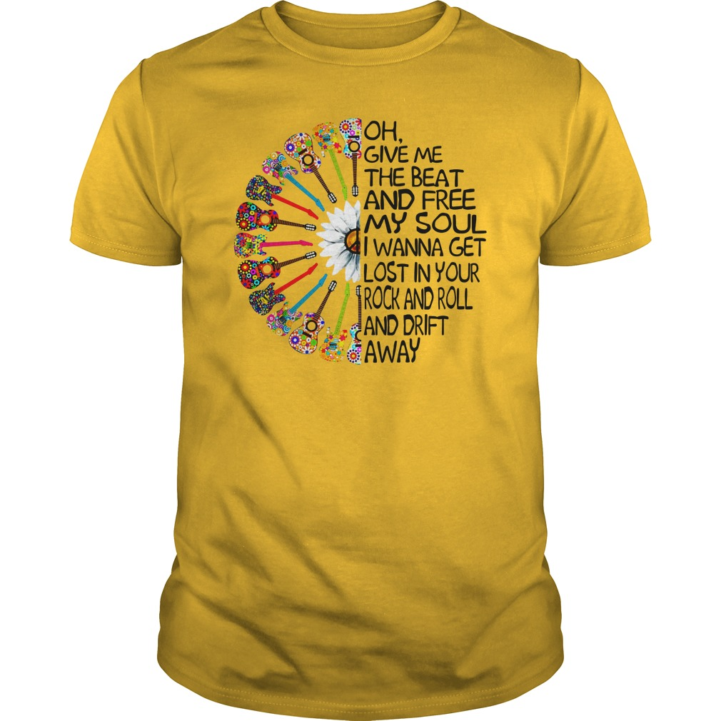 Oh give me the beat and free my soul i wanna get lost shirt guy tee