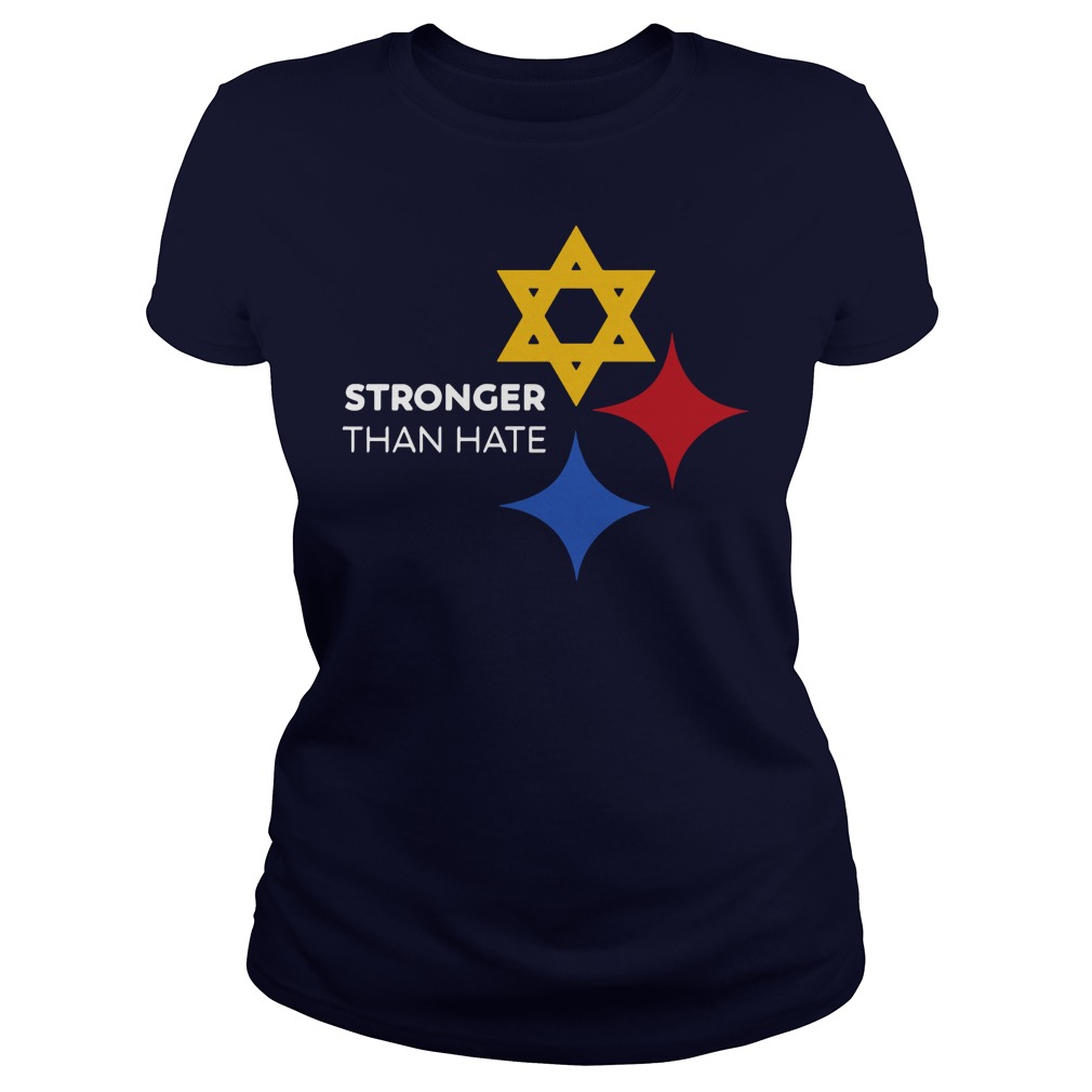 Pittsburgh Steelers Stronger Than Hate shirt lady tee
