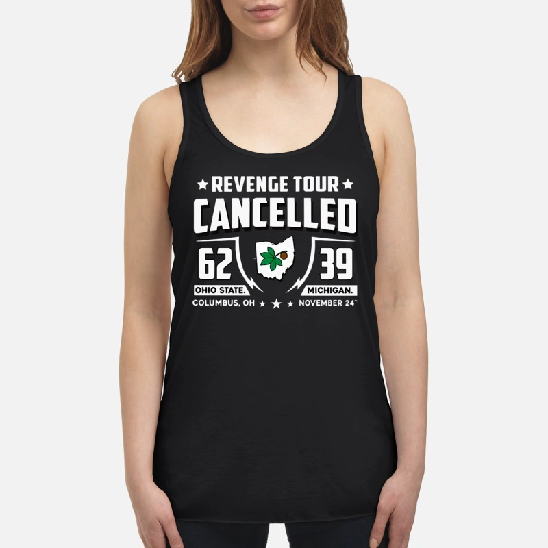 Revenge tour cancelled 62 Ohio State 39 Michigan shirt Women's Tank Top