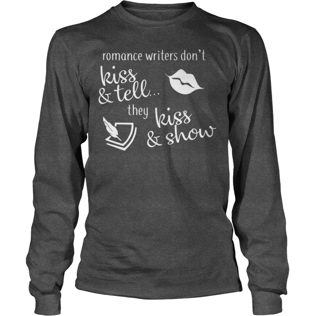 Romance Kiss and Tell they kiss and show shirt unisex longsleeve tee