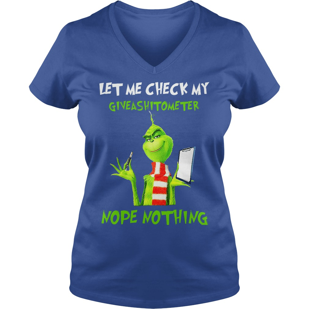 The Grinch Let me check my giveashitometer nope nothing shirt lady v-neck