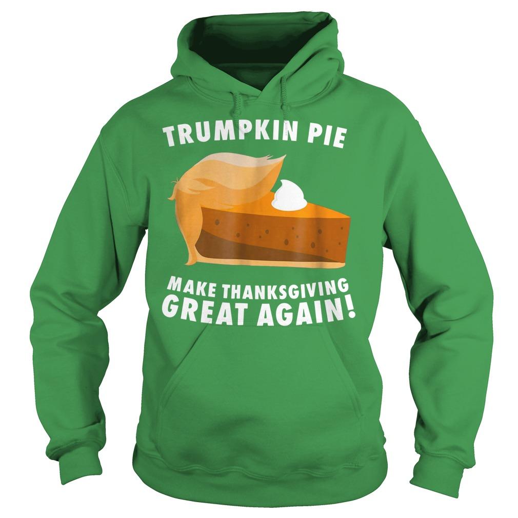 Trumpkin pie make thanksgiving great again shirt hoodie