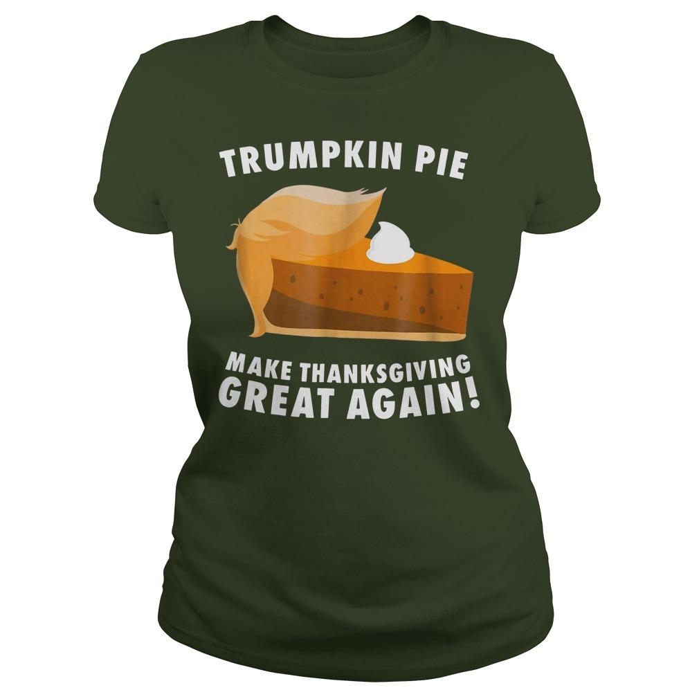Trumpkin pie make thanksgiving great again shirt lady tee