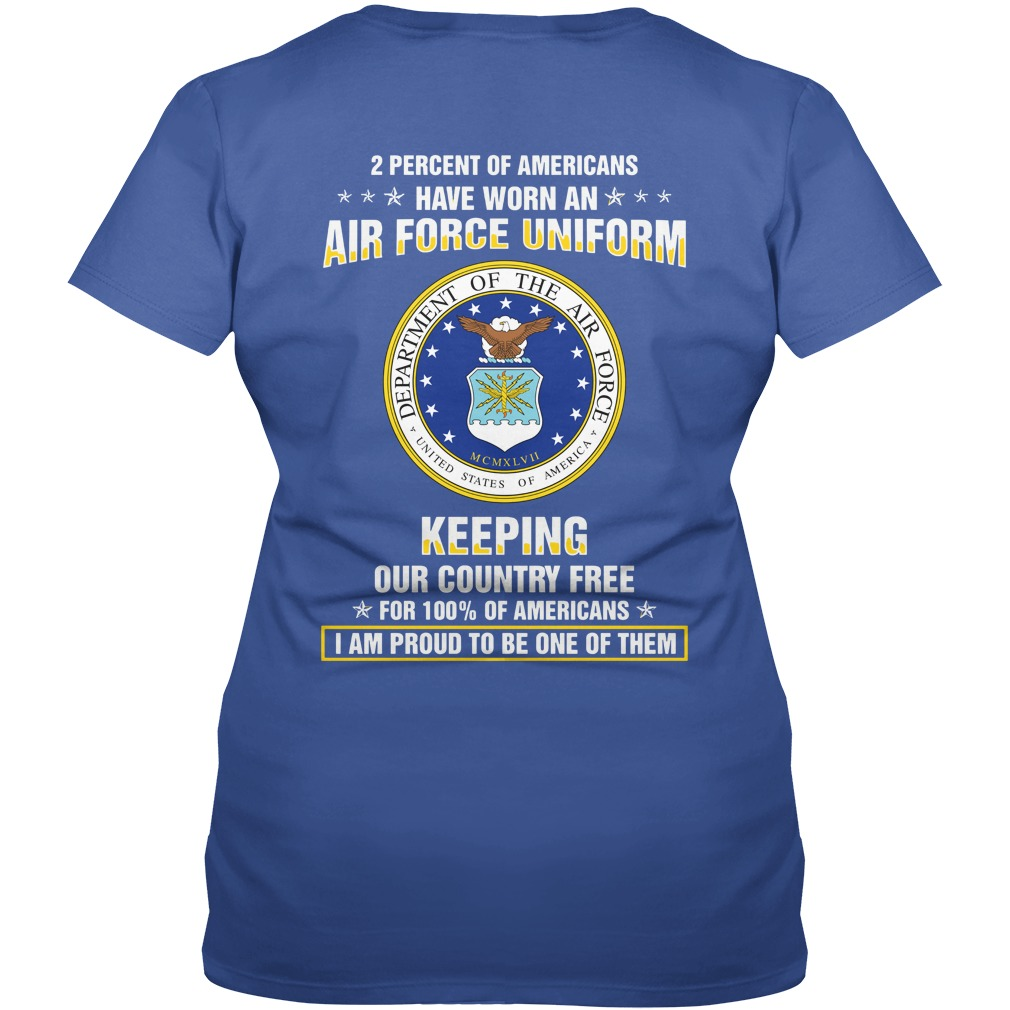2 Percent of Americans have worn an air force uniform keeping our country free shirt lady v-neck
