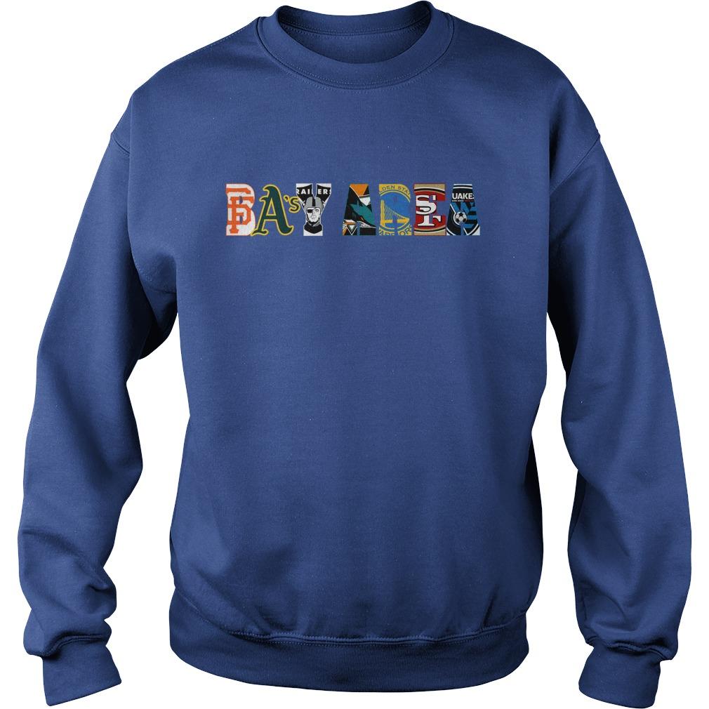 Bay Area Sports Teams shirt sweat shirt