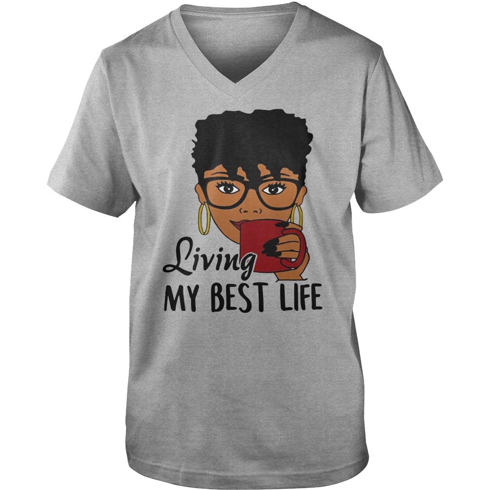 Black Queen Living my best life shirt guy v-neck