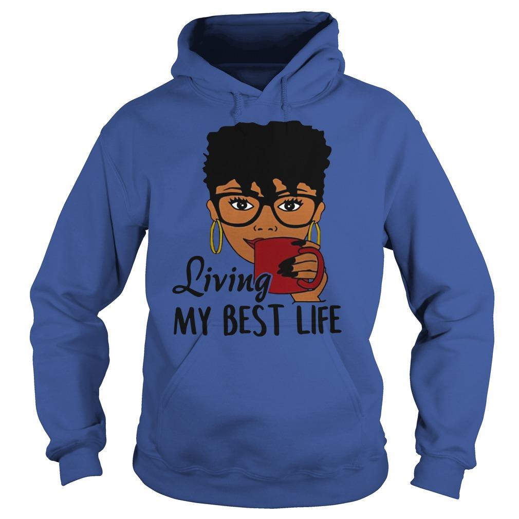 Black Queen Living my best life shirt hoodie