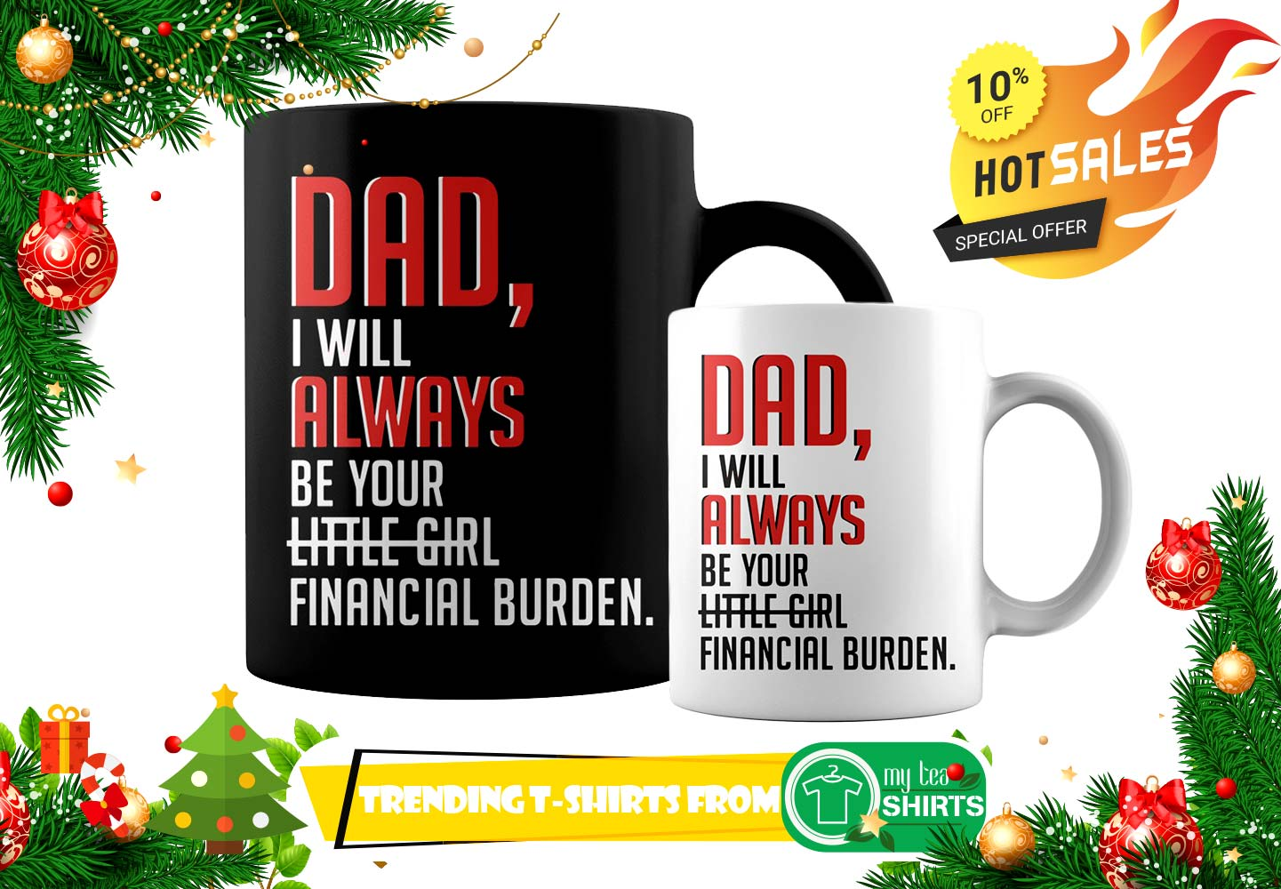 Dad i will always be your little girl financial burden mug banner