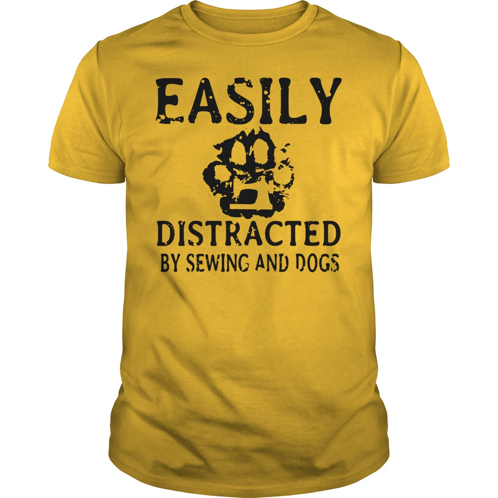 Easily distracted by dogs and sewing shirt Guy tee
