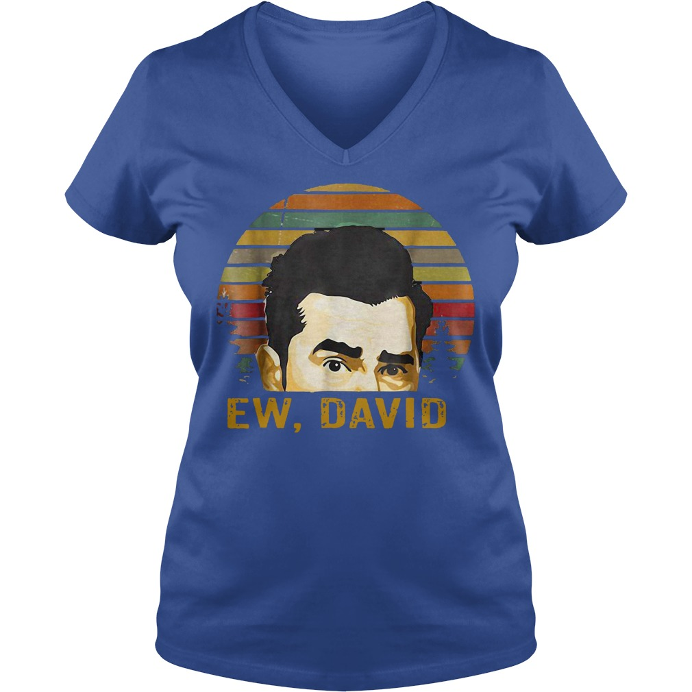 Ew, David Rose Funny Retro Vintage shirt lady v-neck