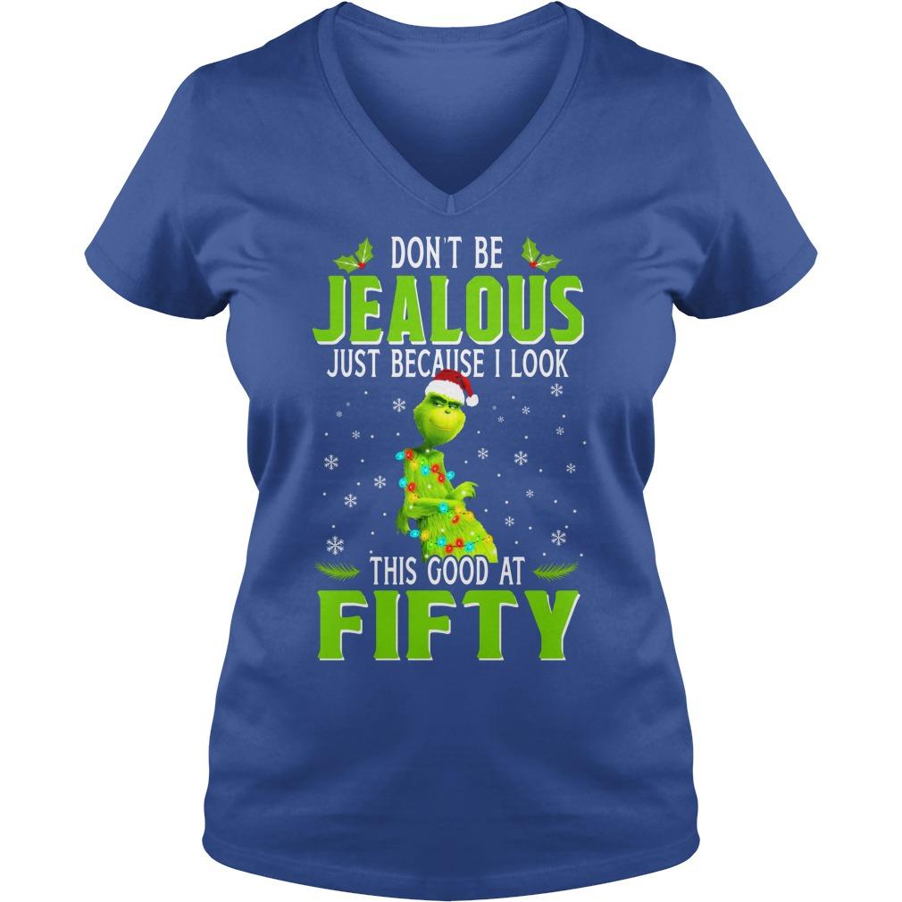 Grinch don't be jealous just because I look this good at fifty shirt lady v-neck