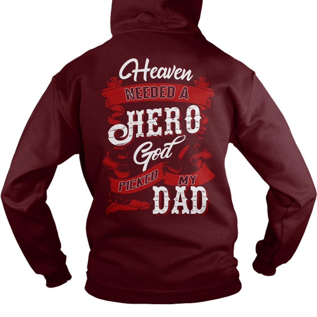 Heaven needed a hero god picked my dad shirt hoodie