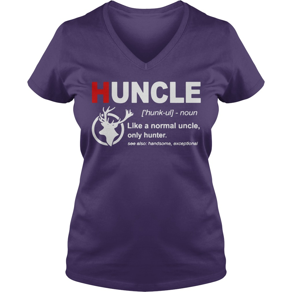 Huncle definition like a normal uncle only hunter shirt lady v-neck